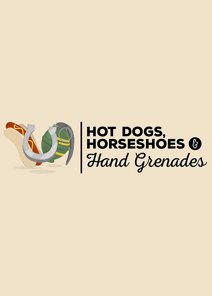 Hot Dogs, Horseshoes & Hand Grenades