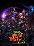 Twitch Streamers Unite - Orcs Must Die! 2 Box Art