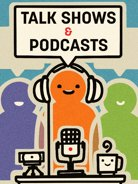 Talk Shows & Podcasts